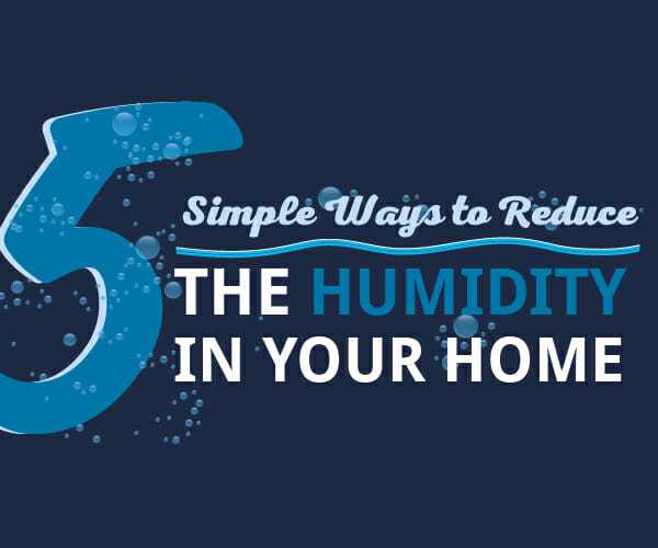 5 Simple Ways to Reduce Humidity in Your Home